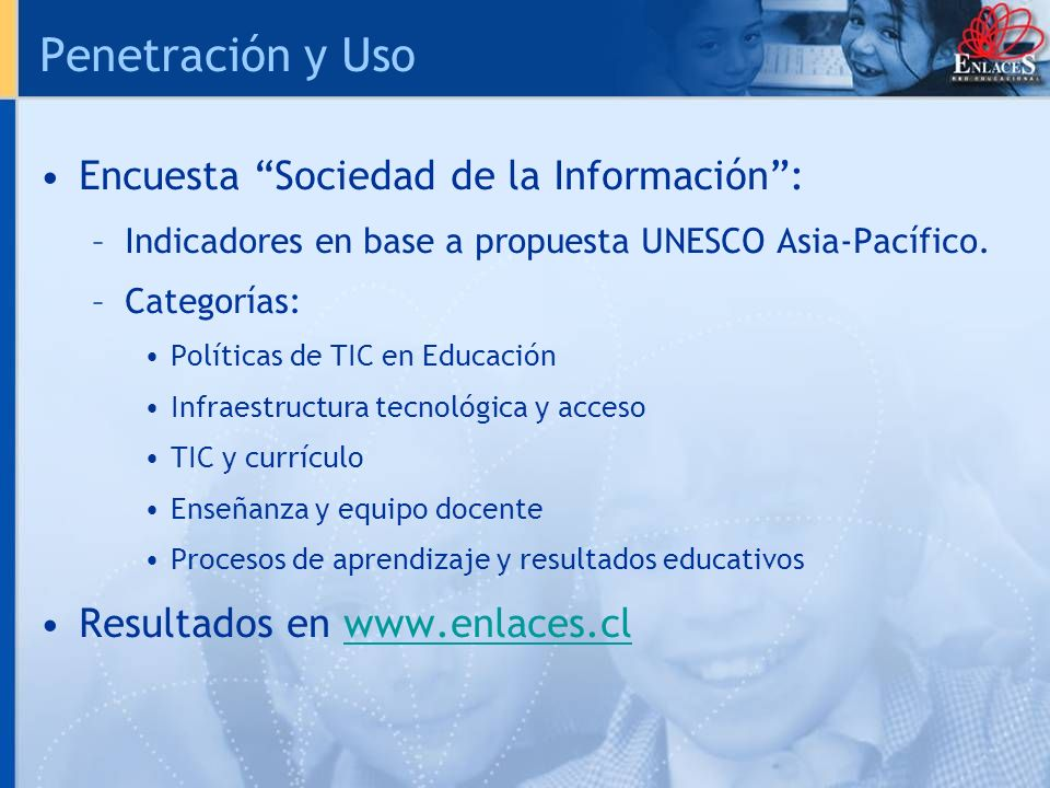 Penetración y Uso Encuesta Sociedad de la Información :
