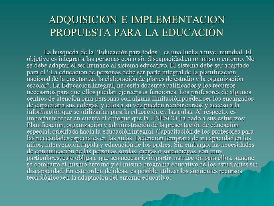 ADQUISICION E IMPLEMENTACION PROPUESTA PARA LA EDUCACIÓN