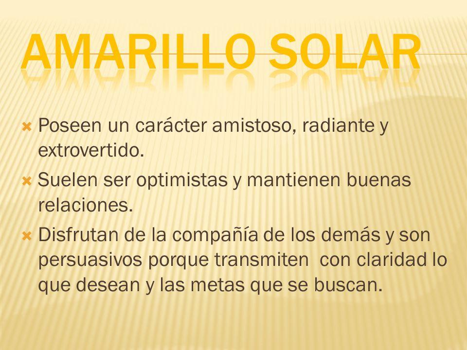Amarillo Solar Poseen un carácter amistoso, radiante y extrovertido.