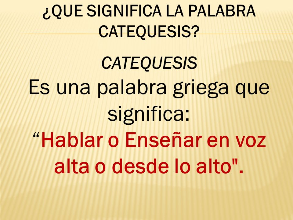 ¿QUE SIGNIFICA LA PALABRA CATEQUESIS