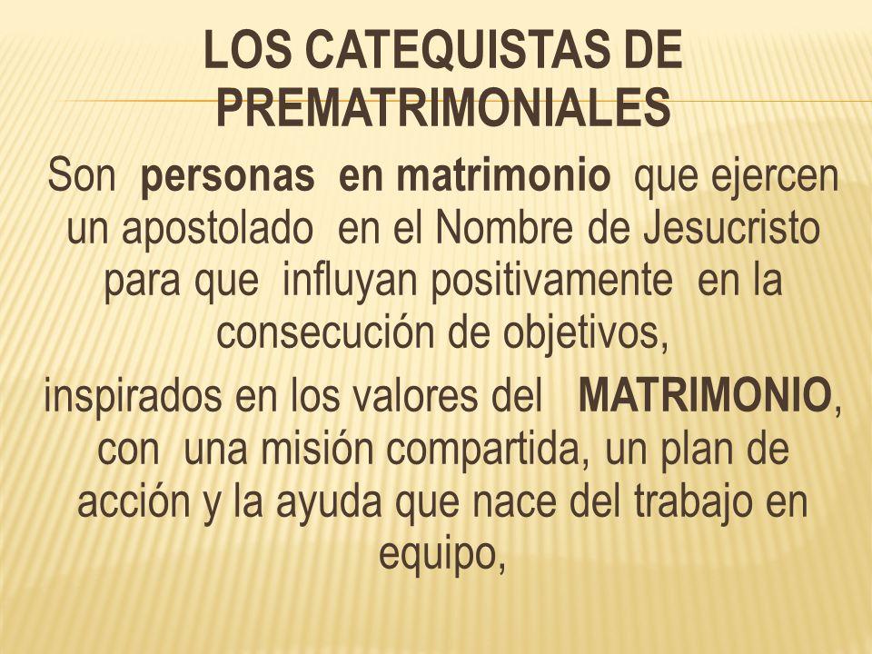 LOS CATEQUISTAS DE PREMATRIMONIALES