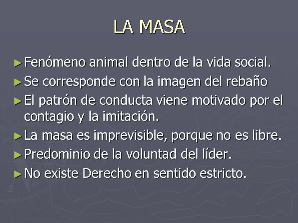 LA MASA Fenómeno animal dentro de la vida social.