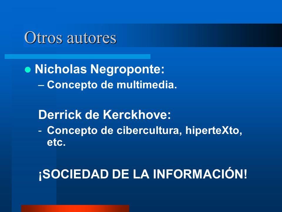 Otros autores Nicholas Negroponte: Derrick de Kerckhove: