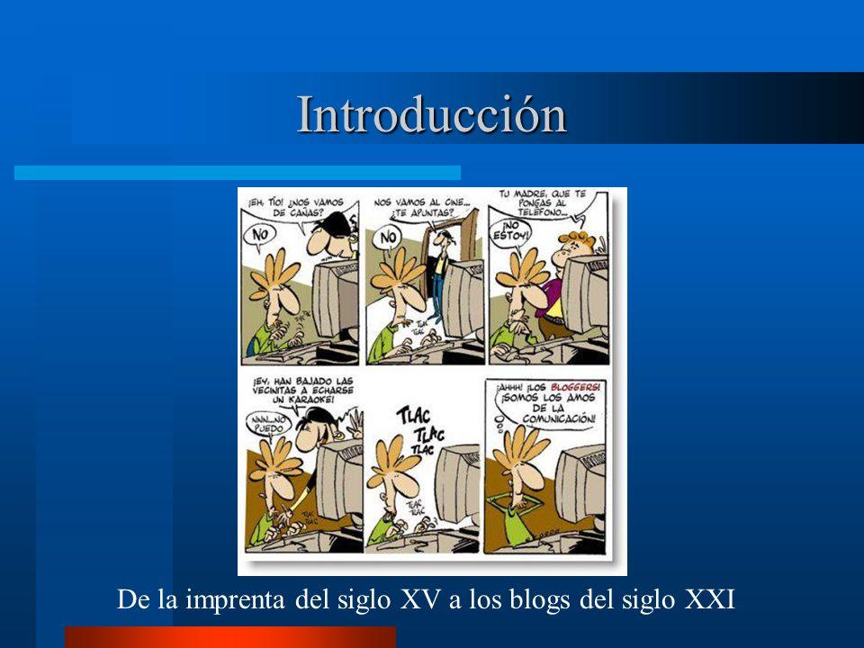Introducción De la imprenta del siglo XV a los blogs del siglo XXI