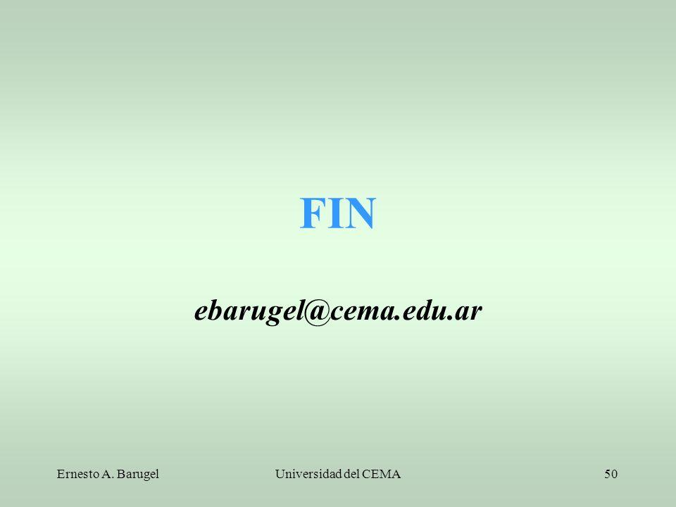 FIN ebarugel@cema.edu.ar Ernesto A. Barugel Universidad del CEMA