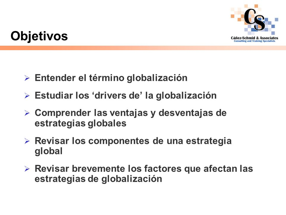 Objetivos Entender el término globalización