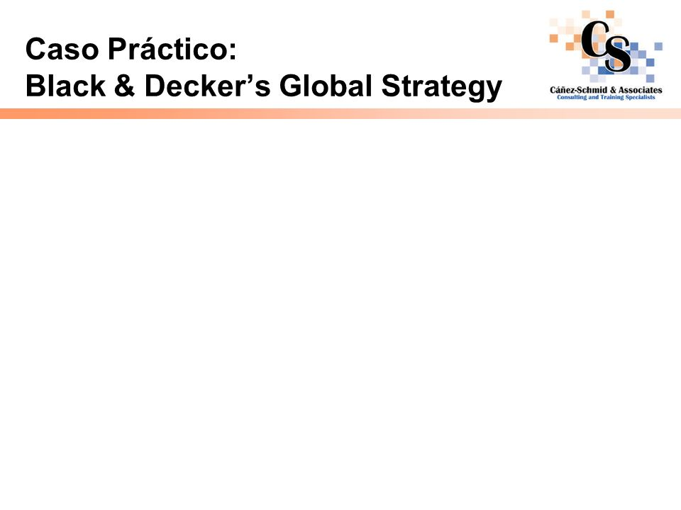 Caso Práctico: Black & Decker's Global Strategy