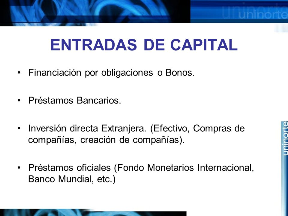 ENTRADAS DE CAPITAL Financiación por obligaciones o Bonos.