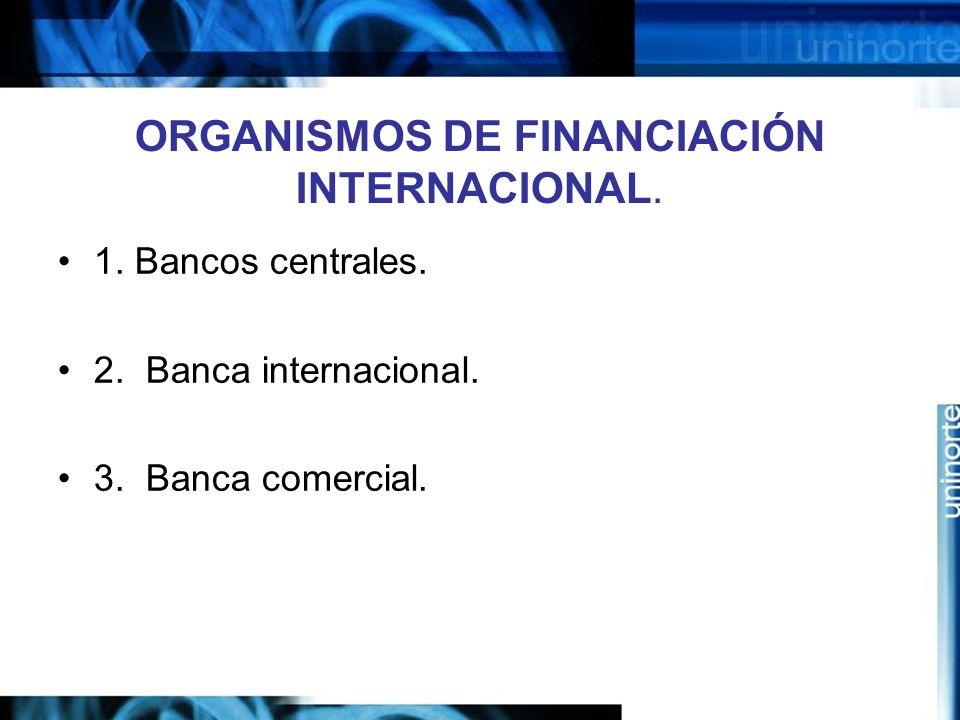 ORGANISMOS DE FINANCIACIÓN INTERNACIONAL.