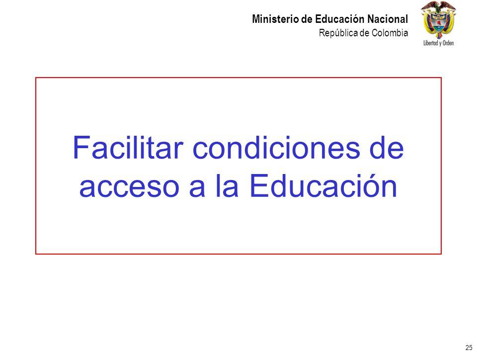 Facilitar condiciones de acceso a la Educación