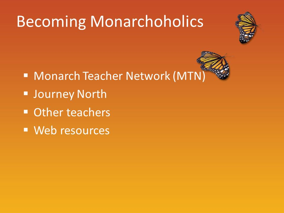 Becoming Monarchoholics