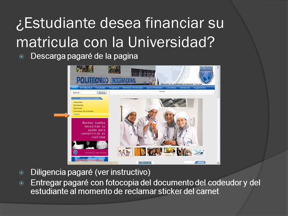 ¿Estudiante desea financiar su matricula con la Universidad