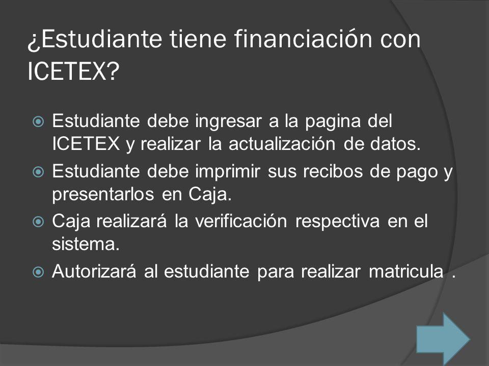 ¿Estudiante tiene financiación con ICETEX
