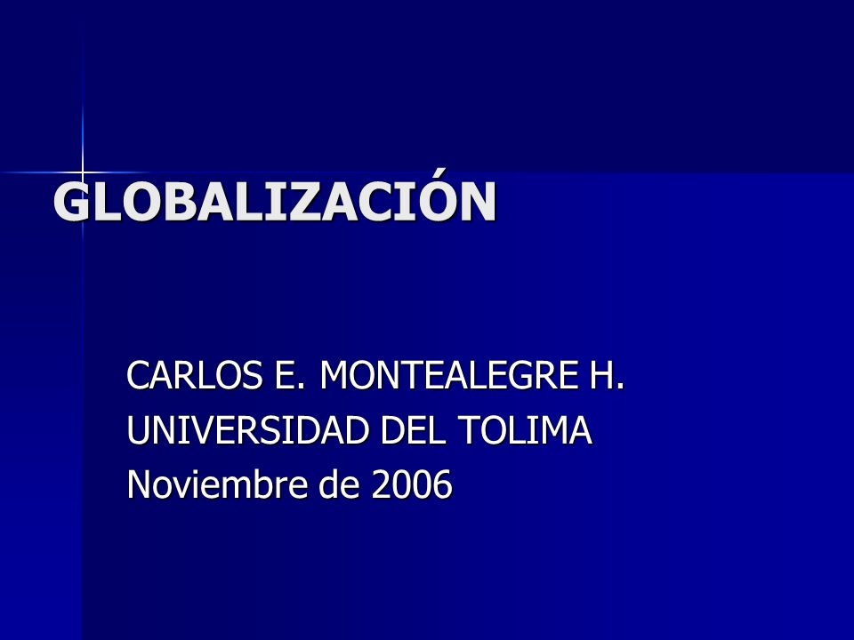 CARLOS E. MONTEALEGRE H. UNIVERSIDAD DEL TOLIMA Noviembre de 2006