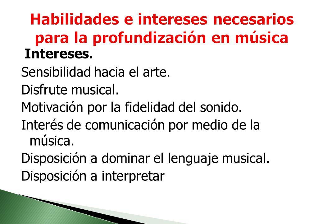 Habilidades e intereses necesarios para la profundización en música
