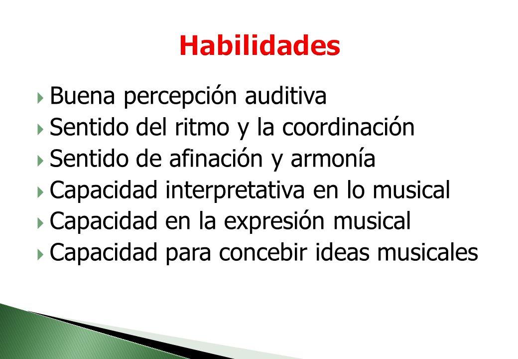 Habilidades Buena percepción auditiva