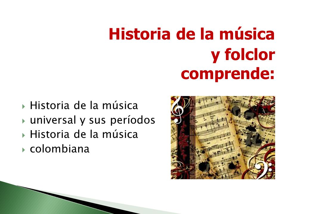 Historia de la música y folclor comprende: universal y sus períodos