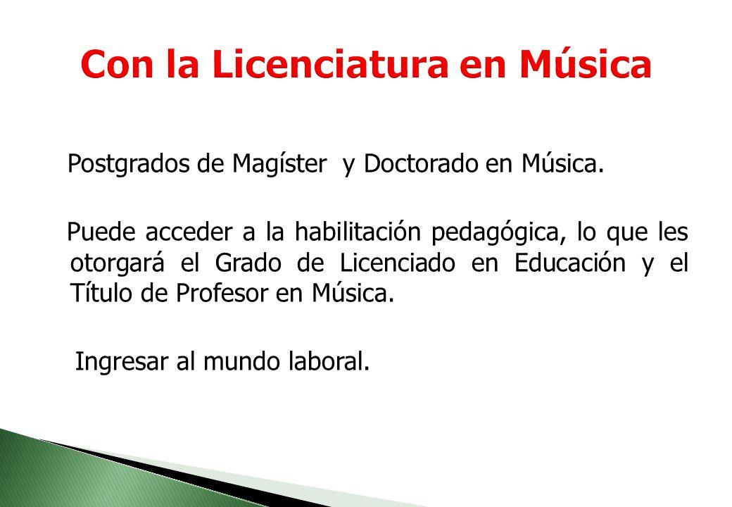 Con la Licenciatura en Música