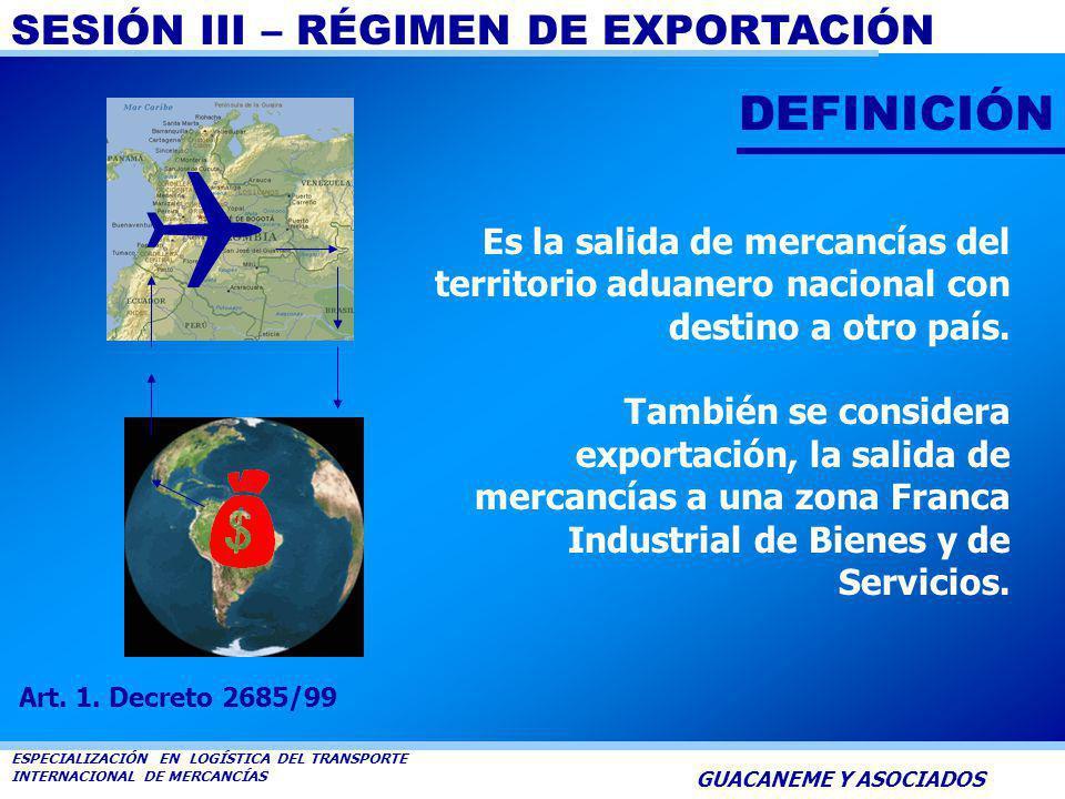 DEFINICIÓN Q. Es la salida de mercancías del territorio aduanero nacional con destino a otro país.