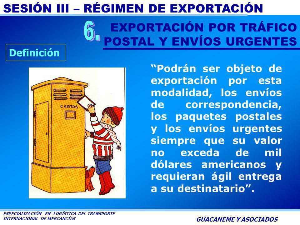 6. EXPORTACIÓN POR TRÁFICO POSTAL Y ENVÍOS URGENTES Definición