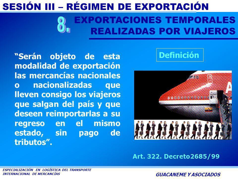 8. EXPORTACIONES TEMPORALES REALIZADAS POR VIAJEROS Definición