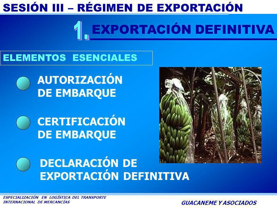 1. EXPORTACIÓN DEFINITIVA AUTORIZACIÓN DE EMBARQUE CERTIFICACIÓN