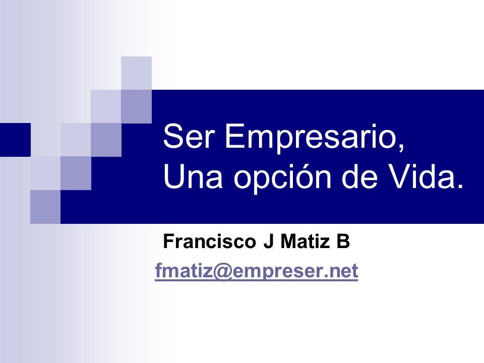 Ser Empresario, Una opción de Vida.