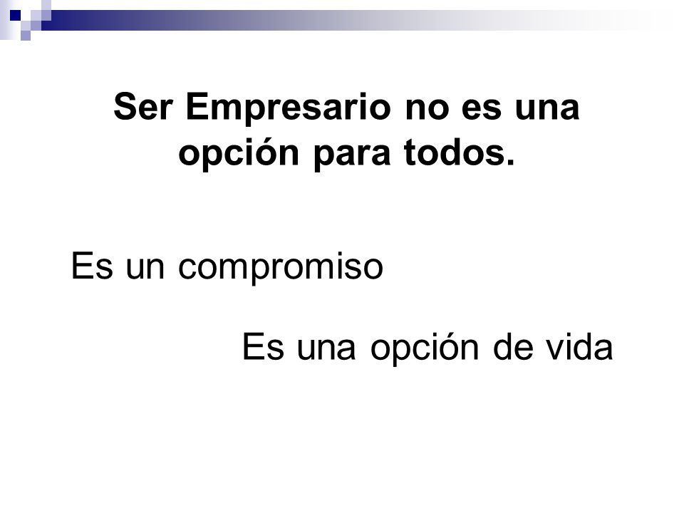 Ser Empresario no es una opción para todos.