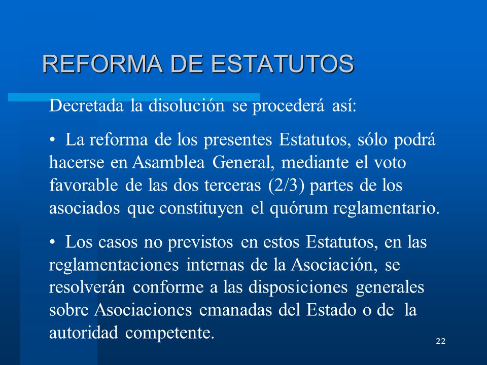 REFORMA DE ESTATUTOS Decretada la disolución se procederá así: