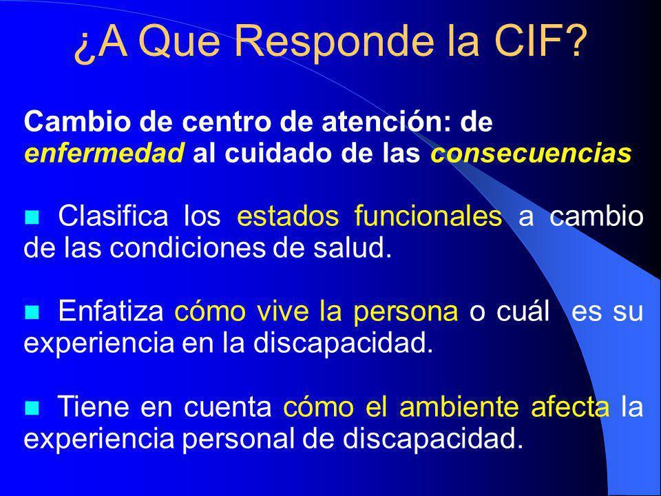 ¿A Que Responde la CIF Cambio de centro de atención: de enfermedad al cuidado de las consecuencias.