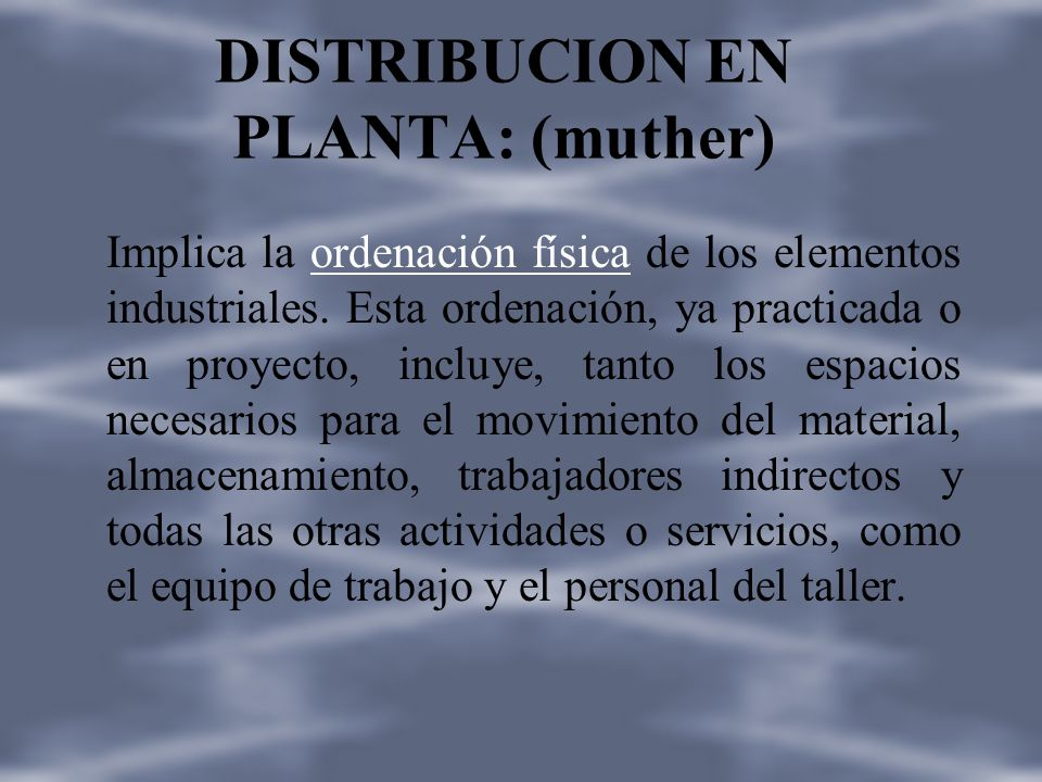 DISTRIBUCION EN PLANTA: (muther)