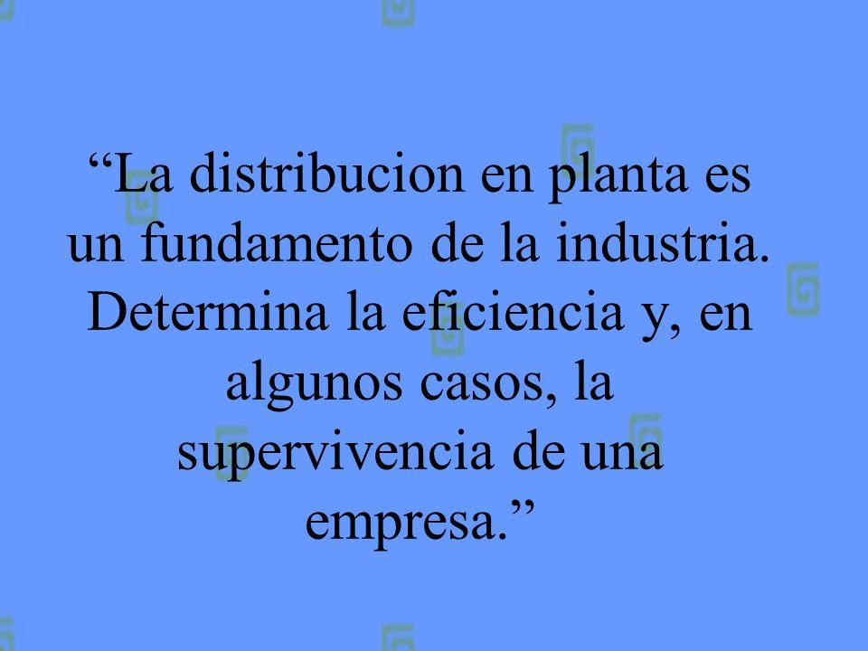 La distribucion en planta es un fundamento de la industria