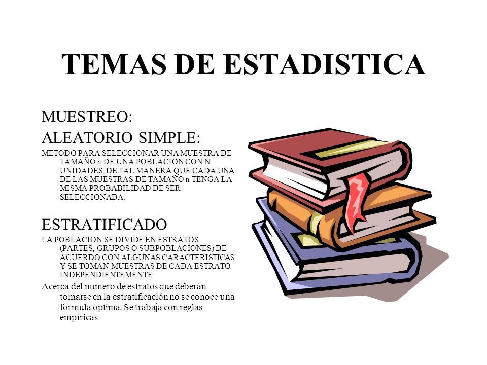TEMAS DE ESTADISTICA MUESTREO: ALEATORIO SIMPLE: ESTRATIFICADO