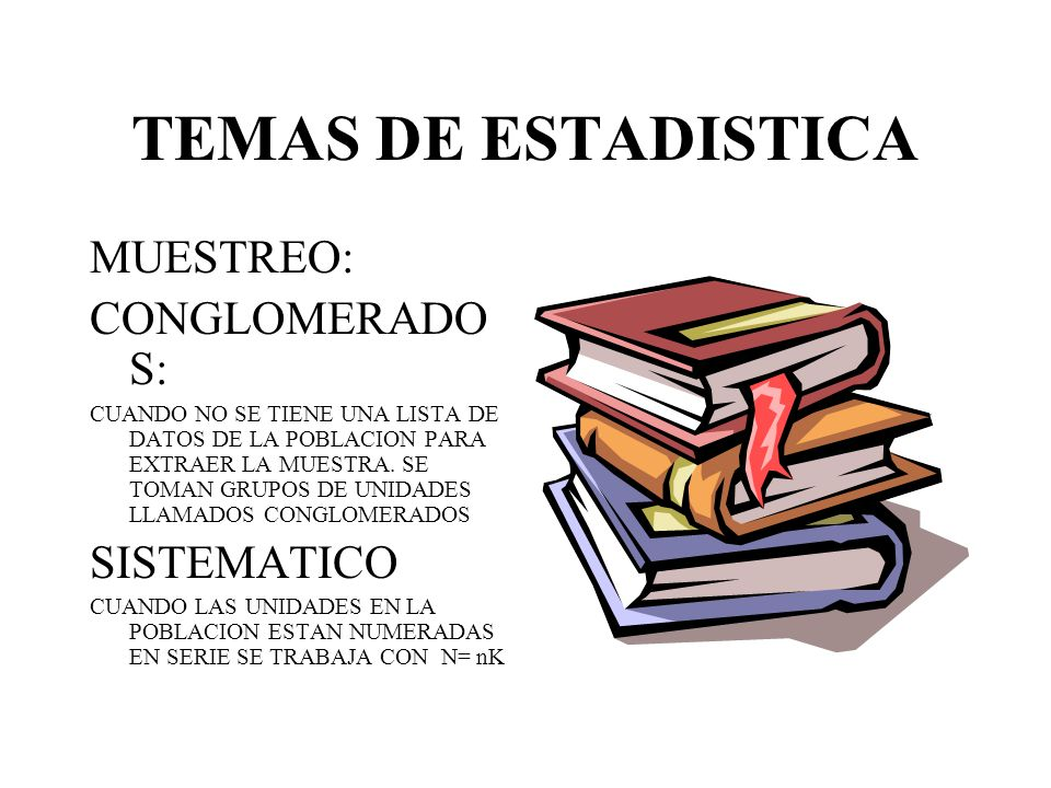 TEMAS DE ESTADISTICA MUESTREO: CONGLOMERADOS: SISTEMATICO