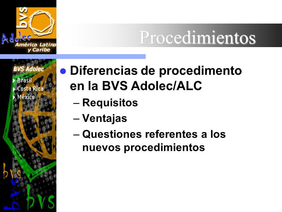 Procedimientos Diferencias de procedimento en la BVS Adolec/ALC