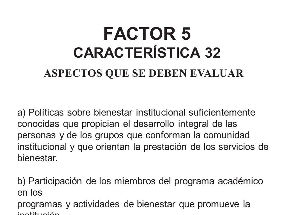 FACTOR 5 CARACTERÍSTICA 32