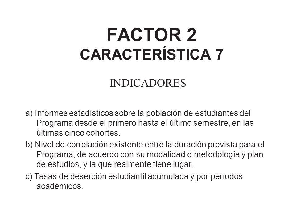 FACTOR 2 CARACTERÍSTICA 7