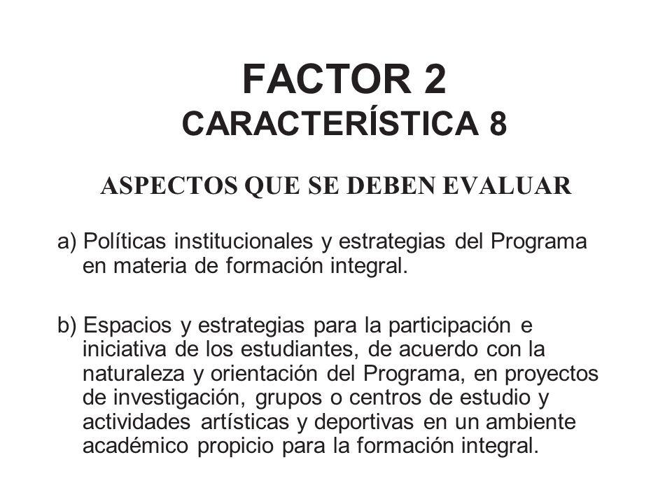 FACTOR 2 CARACTERÍSTICA 8