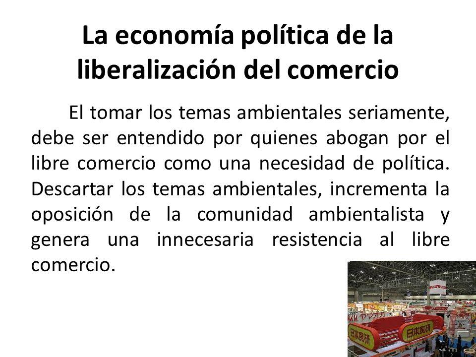 La economía política de la liberalización del comercio