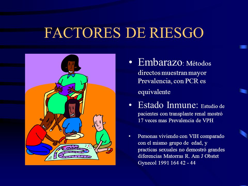 FACTORES DE RIESGO Embarazo: Métodos directos muestran mayor Prevalencia, con PCR es equivalente.
