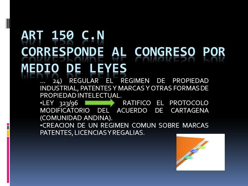 ART 150 C.N CORRESPONDE AL CONGRESO POR MEDIO DE LEYES