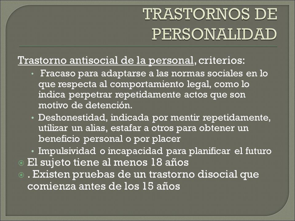 Trastorno antisocial de la personal, criterios: