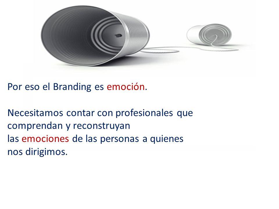 Por eso el Branding es emoción.