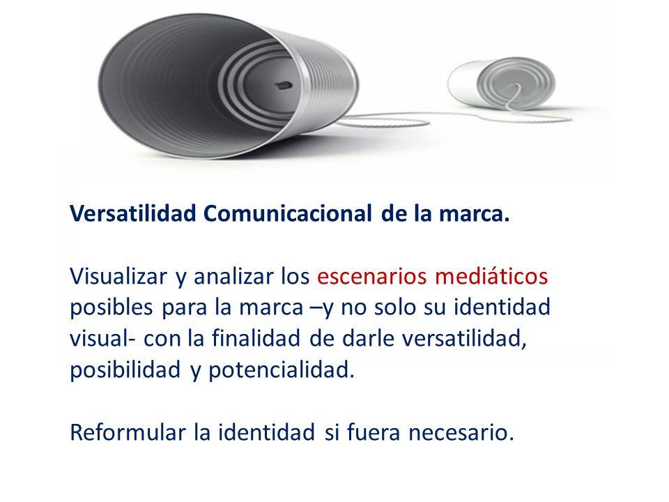 Versatilidad Comunicacional de la marca.