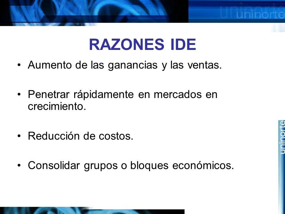 RAZONES IDE Aumento de las ganancias y las ventas.