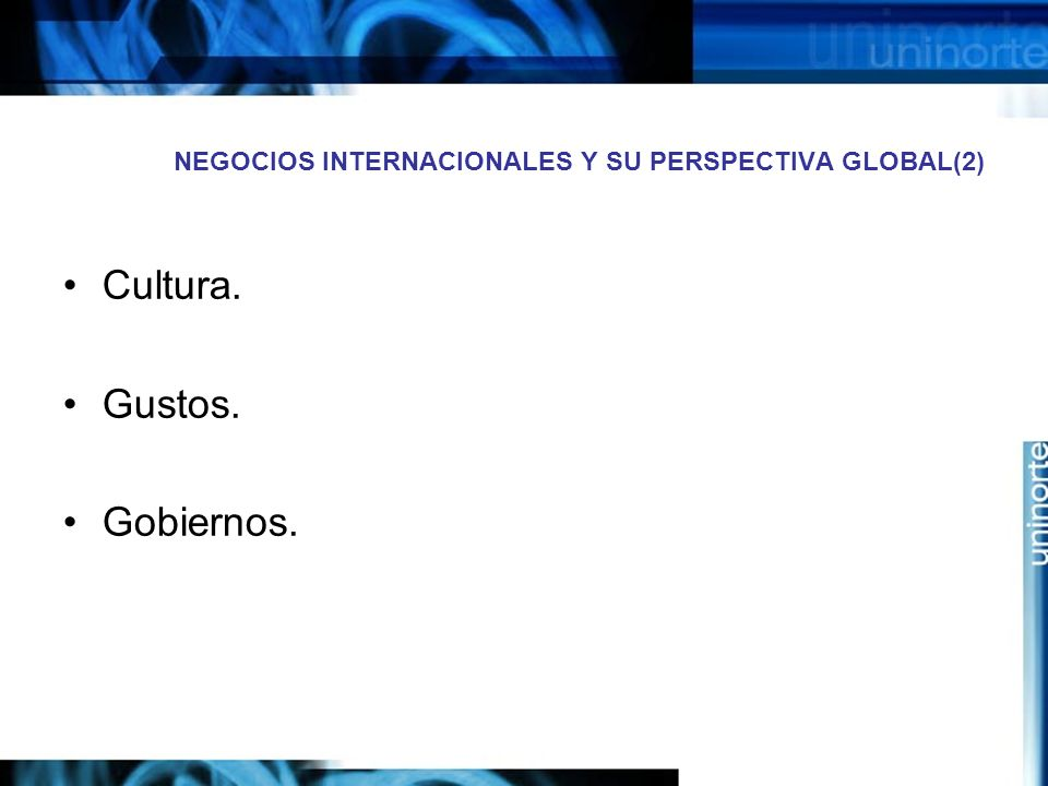NEGOCIOS INTERNACIONALES Y SU PERSPECTIVA GLOBAL(2)