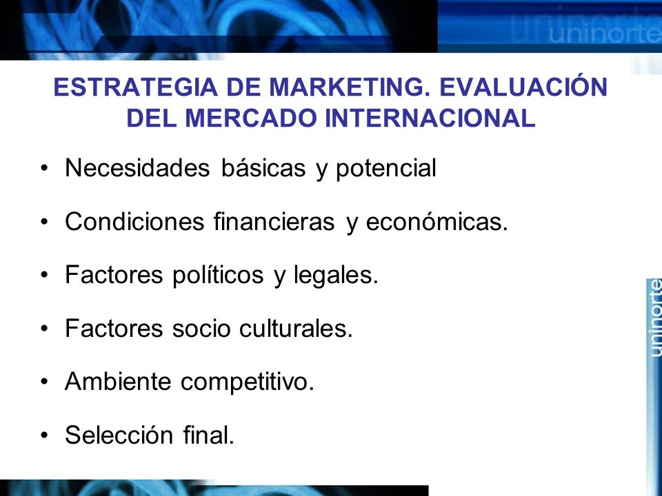 ESTRATEGIA DE MARKETING. EVALUACIÓN DEL MERCADO INTERNACIONAL