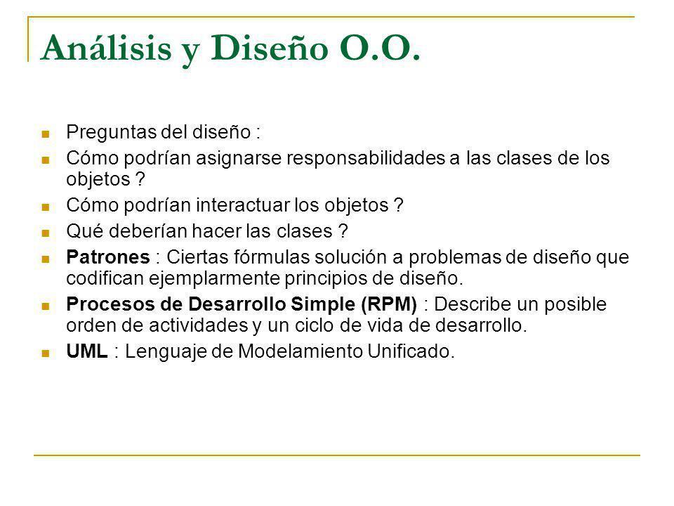 Análisis y Diseño O.O. Preguntas del diseño :
