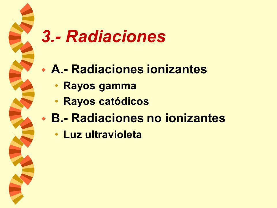 3.- Radiaciones A.- Radiaciones ionizantes
