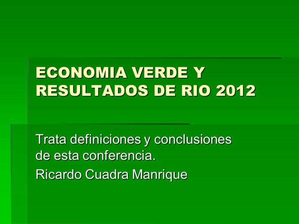ECONOMIA VERDE Y RESULTADOS DE RIO 2012